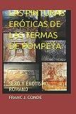 LAS PINTURAS ERÓTICAS DE LAS TERMAS DE POMPEYA: SEXO Y EROTISMO ROMANO