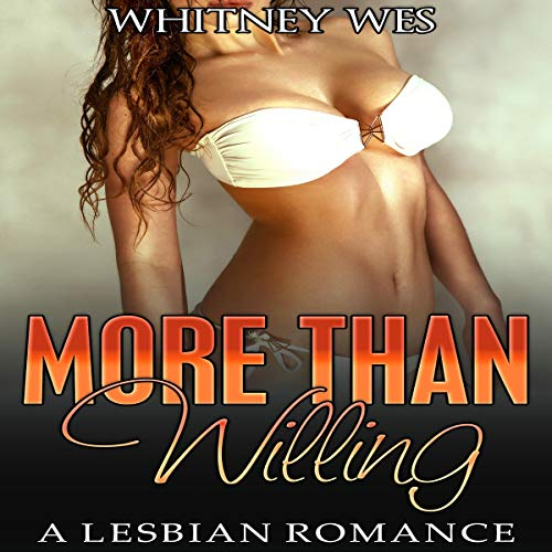 More Than Willing Audiobook By Whitney Wes cover art