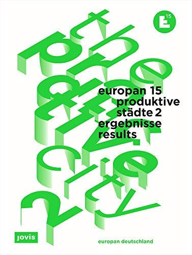 Europan 15: Produktive Städte 2: Ergebnisse