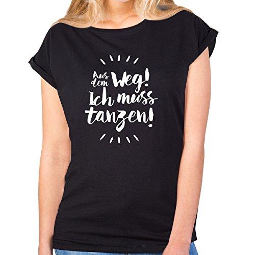 JUNIWORDS Damen T-Shirt Rolled up Sleeves - Aus dem Weg! Ich muss tanzen! - Wähle Größe & Farbe - Größe: L - Farbe: Schwarz