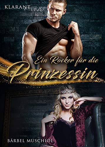 Ein Rocker für die Prinzessin: Rockerroman