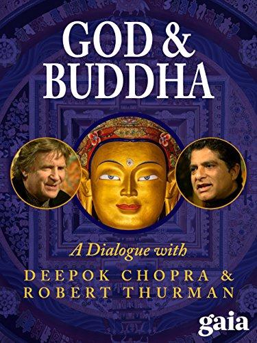 God and Buddha: A Dialogue with Deepak Chopra and Robert Thurman