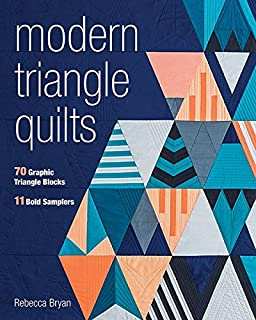 Modern Triangle Quilts: 70 Graphic Triangle Blocks • 11 Bold Samplers