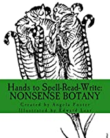 Nonsense Botany (Hands to Spell-Read-Write)
