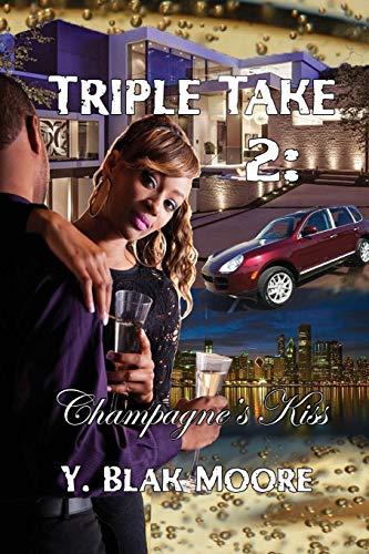 Triple Take 2: Champagne's Kiss