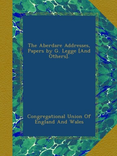 The Aberdare Addresses, Papers by G. Legge [And Others].