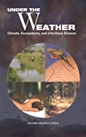 Under the Weather: Climate, Ecosystems, and Infectious Disease