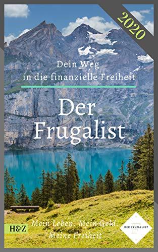 Der Frugalist - Dein Weg in die finanzielle Freiheit: Mein Leben. Mein Geld. Meine Freiheit