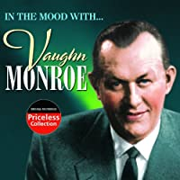 In the Mood With Vaughn Monroe