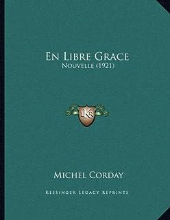 En Libre Grace: Nouvelle (1921)