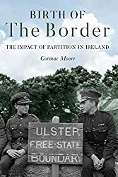Birth of the Border: The Impact of Partition in Ireland