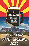 Follow the Beer 2020: A Guide to Arizona's Independent Craft Breweries