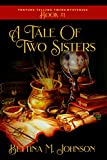 A Tale of Two Sisters: Antiques & Mystic Uniques Caravan, A Paranormal Psychic Cozy Mystery, Fantasy Romance and Suspense Novella - Book 1 (The Fortune-Telling Twins Mysteries) (Kindle Edition)