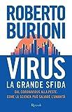 Virus, la grande sfida. Dal coronavirus alla peste: come la scienza può salvare l'umanità