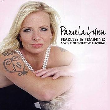 Fearless and Feminine: A Voice of Intuitive Rhythms