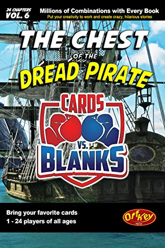 Cards vs. Blanks (Vol. 6) – The Chest of the Dread Pirate: A Hilarious Fill in the Blanks Story Game (English Edition)