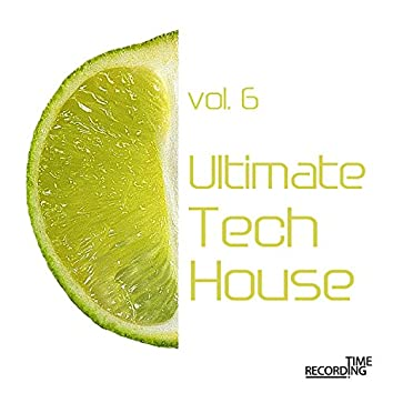 Ultimate Tech House  Vol. 6