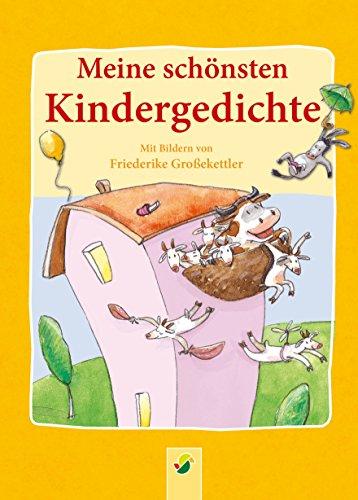 Meine schönsten Kindergedichte: Zum Vorlesen und Aufsagen