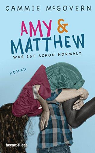 Amy & Matthew - Was ist schon normal?: Roman (German Edition)