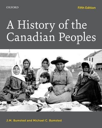 Compare Textbook Prices for A History of the Canadian Peoples 5 Edition ISBN 9780199014910 by Bumsted, J. M.,Bumsted, Michael C.