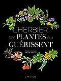 L'Herbier des plantes qui guérissent