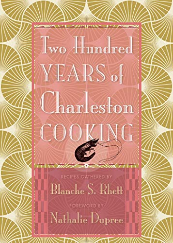 Two Hundred Years of Charleston Cooking (English Edition)