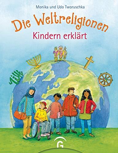Die Weltreligionen - Kindern erklärt