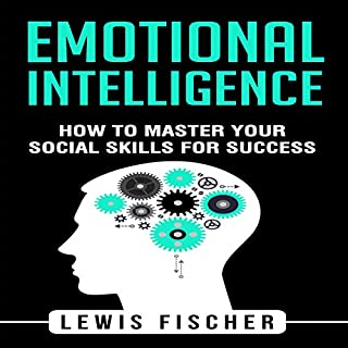 Emotional Intelligence: How to Master Your Social Skills for Success cover art