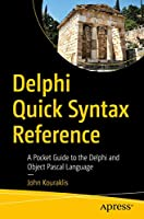 Delphi Quick Syntax Reference: A Pocket Guide to the Delphi and Object Pascal Language Front Cover