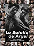 La Batalla de Argel: una película dentro de la historia