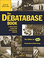 The Debatabase Book: A Must-Have Guide for Successful Debate