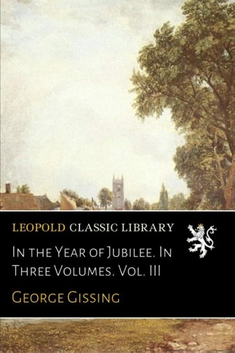 ガム軽立証するIn the Year of Jubilee. In Three Volumes. Vol. III