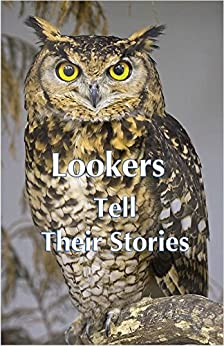 [John Sherman, Carla Sherman]のLookers Tell Their Stories (English Edition)