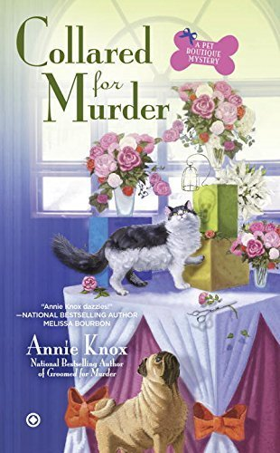 Collared for Murder (Pet Boutique Mystery ) by Annie Knox (2015-06-02)