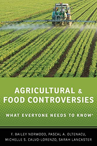 Compare Textbook Prices for Agricultural and Food Controversies: What Everyone Needs to Know® 1 Edition ISBN 9780199368426 by Norwood, F. Bailey,Oltenacu, Pascal A.,Calvo-Lorenzo, Michelle S.,Lancaster, Sarah
