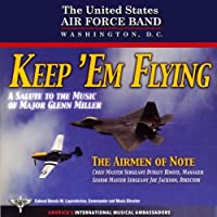 Keep Em Flying by US AIR FORCE AIRMEN OF NOTE (2010-01-01)