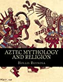 Aztec Mythology and Religion