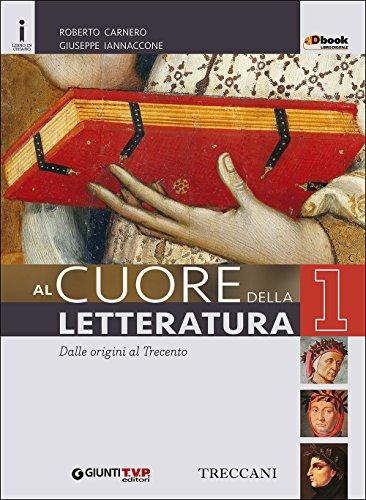 Cuore della letteratura. Con Quaderno. Per le Scuole superiori. Con e-book. Con espansione online (Vol. 1)