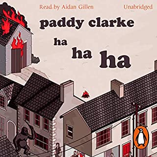 Paddy Clarke Ha Ha Ha                   By:                                                                                                                                 Roddy Doyle                               Narrated by:                                                                                                                                 Aidan Gillen                      Length: 7 hrs and 7 mins     46 ratings     Overall 4.2