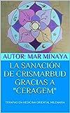 LA SANACIÓN DE CRISMARBUD GRACIAS A