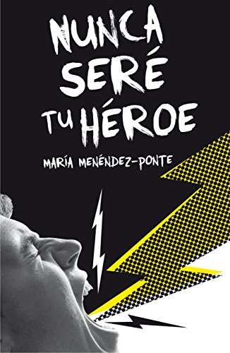 ~Reading~ Nunca seré tu héroe (Gran Angular) PDF Books