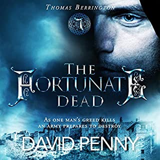 The Fortunate Dead      Thomas Berrington Historical Mystery, Book 6              By:                                                                                                                                 David Penny                               Narrated by:                                                                                                                                 Mark Topping                      Length: 10 hrs and 6 mins     Not rated yet     Overall 0.0