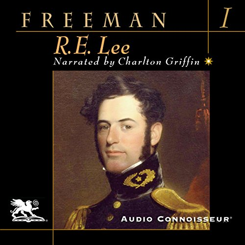 R. E. Lee: Volume One                   By:                                                                                                                                 Douglas Southall Freeman                               Narrated by:                                                                                                                                 Charlton Griffin                      Length: 23 hrs and 35 mins     23 ratings     Overall 4.9
