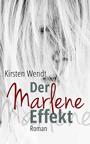 Der Marlene-Effekt: Roman