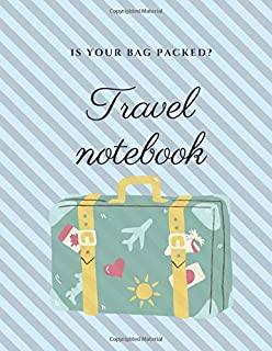 I S Y O U R B A G P A C K E D ? Travel notebook: Travel notebook , LINED PAGES book notebook, durable cover,120 pages for writing notes