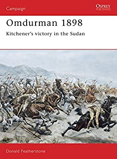 Omdurman 1898: Kitchener's victory in the Sudan (Campaign)