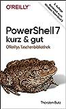 PowerShell 7 - kurz & gut: Behandelt auch Windows PowerShell 5