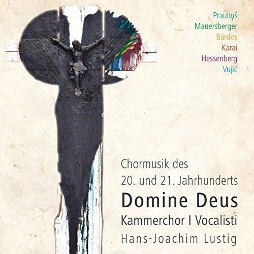 Domine Deus - Chormusik des 20. und 21. Jahrhunderts