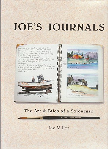 Joe's journals: The art & tales of a sojourner : a decade of watercolor journaling