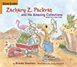 Zachary Z. Packrat and His Amazing Collections